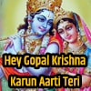 Hey Gopal Krishna Karun Aarti Teri Lyrics in hindi