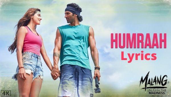 Humraah Song Lyrics in Hindi - Malang