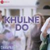 Khulne Do Chhapaak lyrics in Hindi