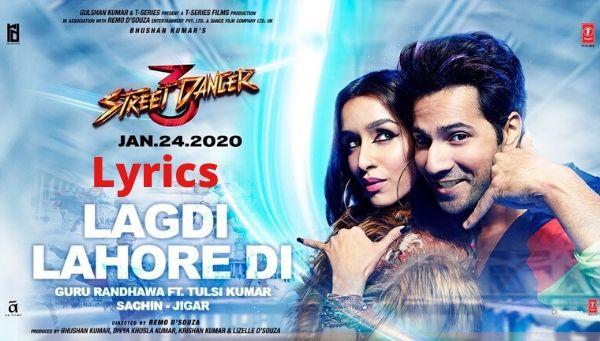 Lagdi Lahore Di Lyrics - Street Dancer 3D