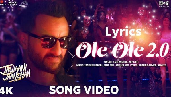 OLE OLE 2.0 Lyrics in Hindi - Jawaani Jaaneman