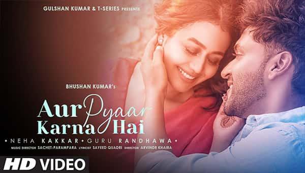 Aur Pyaar Karna Hai lyrics Neha Kakkar Guru Randhawa
