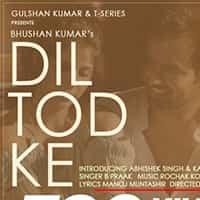 Dil Tod Ke Hasti Ho Mera Lyrics in Hindi