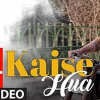 Kaise Hua Lyrics in Hindi