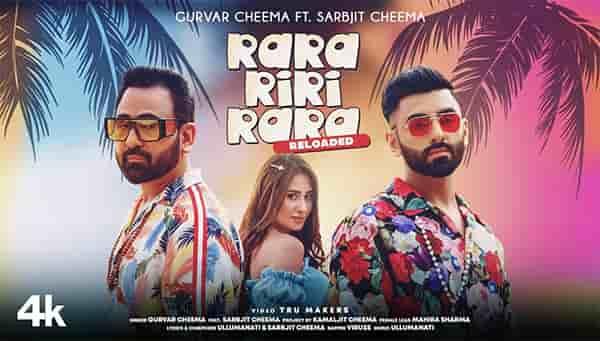 Rara Riri Rara Reloaded lyrics Gurvar Cheema Sarbjit Cheema